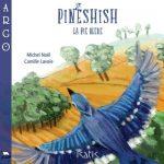 Pineshish : la pie bleue